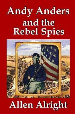 Andy Anders and the Rebel Spies by Allen Alright image