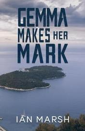 Gemma Makes Her Mark by Ian Marsh