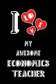 I Love My Awesome Economics Teacher by Lovely Hearts Publishing
