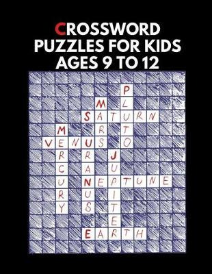 Crossword Puzzles For Kids Ages 9 To 12 by Nyt Z Codycross