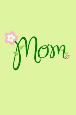 Mom by All Favorites Designs