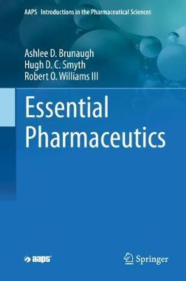 Essential Pharmaceutics by Ashlee D. Brunaugh