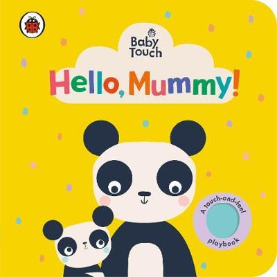 Baby Touch: Hello, Mummy! by Ladybird