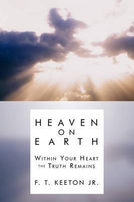 Heaven on Earth by F. T. Keeton Jr. image