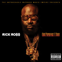 God Forgives, I Don't by Rick Ross image