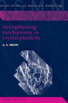 Strengthening Mechanisms in Crystal Plasticity by Ali S. Argon image