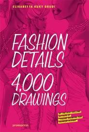 Fashion Details 4,000 Drawings by Elisabetta Drudi