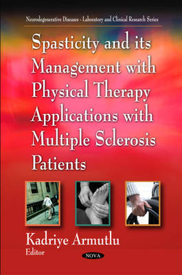 Spasticity and Its Management with Physical Therapy Applications by Kadriye Armutlu