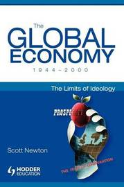 The Global Economy 1944-2000 by Scott Newton