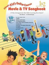 Kid's Guitar Course Movie and TV Songbook 1 & 2: 13 Fun Arrangements That Make Learning Even Easier!, Book & CD by Alfred Publishing