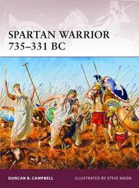 Spartan Warrior 735-331 BC by Duncan B. Campbell