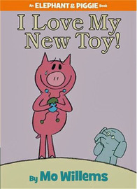 I Love My New Toy! by Mo Willems image