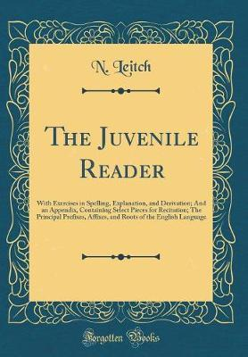 The Juvenile Reader by N Leitch
