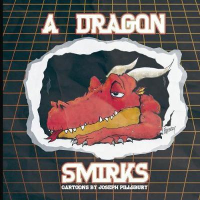 A Dragon Smirks by Joseph T Pillsbury