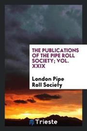The Publications of the Pipe Roll Society; Vol. XXIX by London Pipe Roll Society image