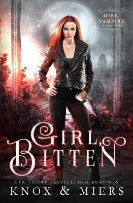 Girl, Bitten by Graceley Knox