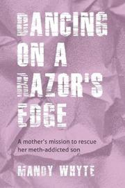 Dancing On A Razors Edge by Mandy Whyte