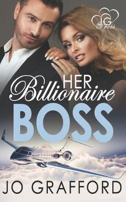 Her Billionaire Boss by Jo Grafford