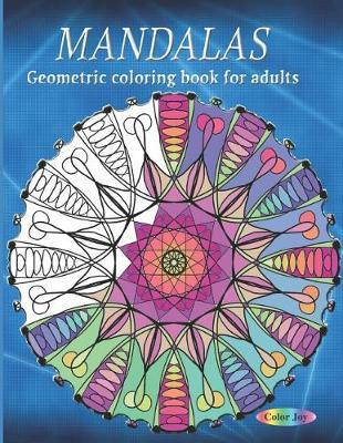 Geometric coloring book for adults MANDALAS by Color Joy