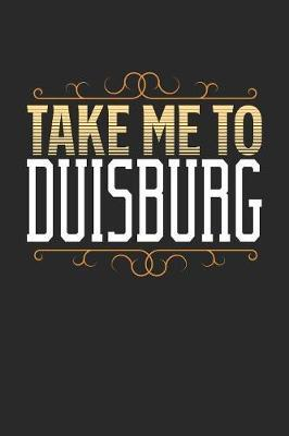Take Me To Duisburg by Maximus Designs