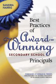 Best Practices of Award-Winning Secondary School Principals by Sandra K. Harris image