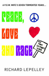 Peace, Love and Rage by Richard LePelley image