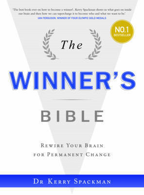 The Winner's Bible: Rewiring Your Brain for Permanent Change by Kerry Spackman