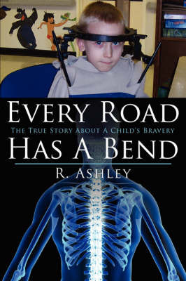 Every Road Has A Bend by R. Ashley