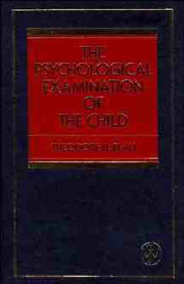 The Psychological Examination of the Child by Theodore H. Blau