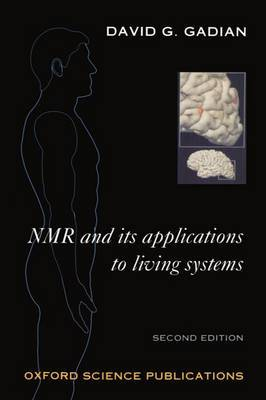 NMR and its Applications to Living Systems by David G. Gadian image