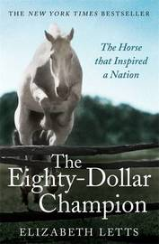 The Eighty Dollar Champion by Elizabeth Letts