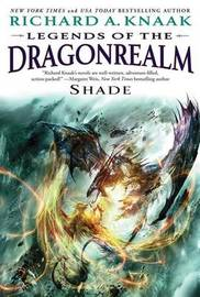 Legends of the Dragonrealm: Shade by Richard A Knaak