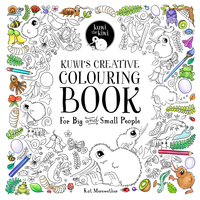 Kuwi's Creative Colouring Book: For Big and Small People by Katherine Q. Merewether