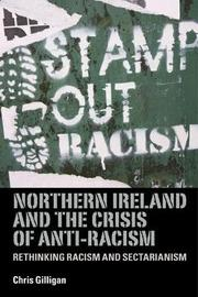 Northern Ireland and the Crisis of Anti-Racism by Chris Gilligan image