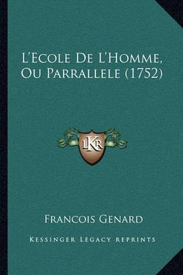 L'Ecole de L'Homme, Ou Parrallele (1752) by Francois Genard