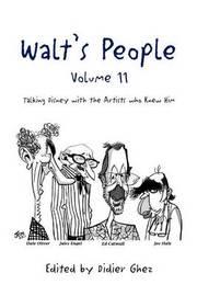 Walt's People - Volume 11 by Edited by Didier Ghez