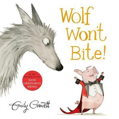 Wolf Won't Bite! by Emily Gravett
