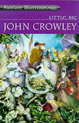 Little, Big (Fantasy Masterworks #5) by John Crowley