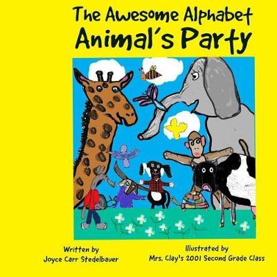 The Awesome Alphabet Animal's Party by Joyce Carr Stedelbauer image
