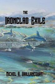 The Ironclad Exile by MR Michel R Vaillancourt image