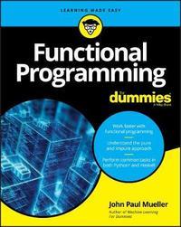 Functional Programming For Dummies by John Paul Mueller