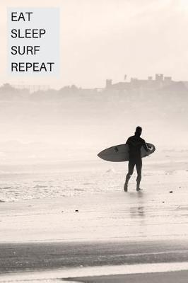Eat Sleep Surf Repeat by Surfgang Publications