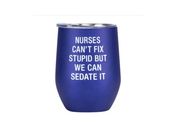 Thermal Wine Tumbler: Nurses Can't Fix Stupid