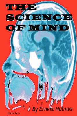 The Science of Mind by Ernest Holmes image