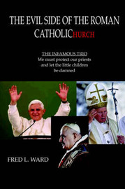 The Evil Side of the Roman Catholic Church by Fred L. Ward image
