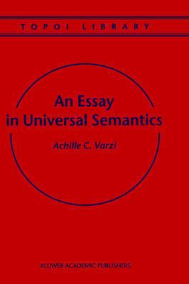 An Essay in Universal Semantics by Achille C Varzi