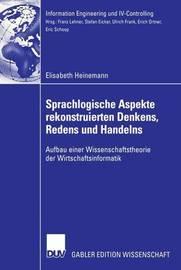 Sprachlogische Aspekte Rekonstruierten Denkens, Redens Und Handelns by Elisabeth Heinemann