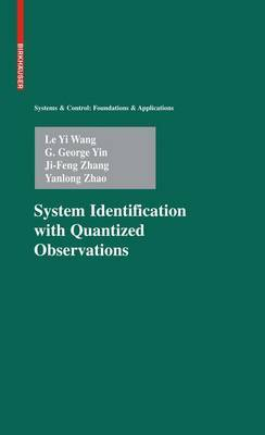 System Identification with Quantized Observations by Le Yi Wang image