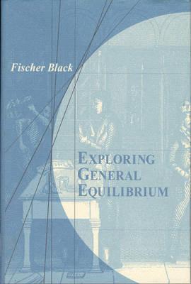 Exploring General Equilibrium by Fischer Black image
