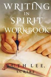 Writing in Spirit Workbook by Ruth Lee